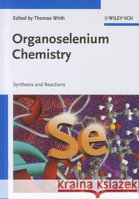 Organoselenium Chemistry: Synthesis and Reactions  9783527329441