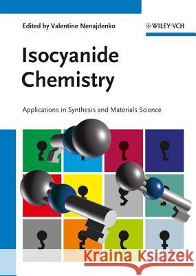 Isocyanide Chemistry: Applications in Synthesis and Material Science  9783527330430