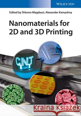 Nanomaterials for 2D and 3D Printing Magdassi, Shlomo; Shacham–Diamand, Yosi 9783527338191