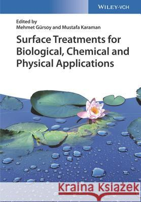Surface Treatments for Biological, Chemical and Physical Applications Gürsoy, Mehmet; Karaman, Mustafa 9783527340835