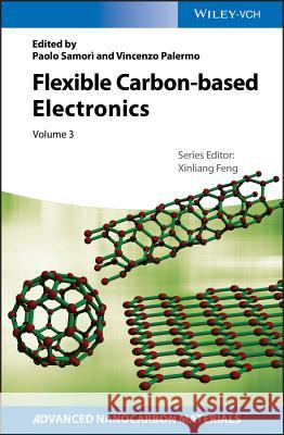 Flexible Carbon-Based Electronics Paolo Samor Vincenzo Palermo Xinliang Feng 9783527341917