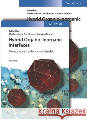 Hybrid Organic-Inorganic Interfaces: Towards Advanced Functional Materials Delville, Marie Helene; Taubert, Andreas 9783527342556
