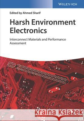 Interconnect Materials for Harsh Environment Electronics Ahmed Sharif 9783527344192
