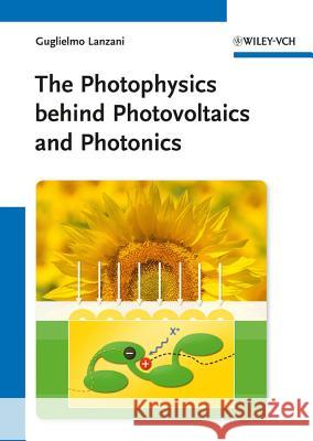 The Photophysics behind Photovoltaics and Photonics  9783527410545