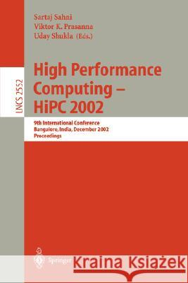 High Performance Computing - HIPC 2002: 9th International Conference Bangalore, India, December 18-21, 2002, Proceedings S. Sahnii V. K. Prasanna U. Shukla 9783540003038