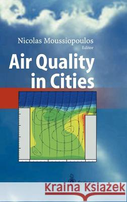 Air Quality in Cities Nicolas Moussiopoulos 9783540008422