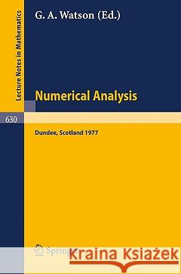 Numerical Analysis : Proceedings of the Biennial Conference Held at Dundee, June 28 - July 1, 1977 G. a. Watson 9783540085386