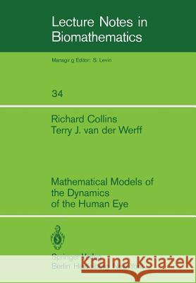 Mathematical Models of the Dynamics of the Human Eye R. Collins T. J. Van Der Werff 9783540097518 Springer