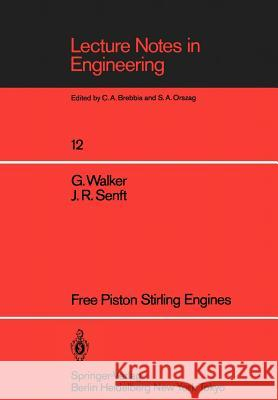 Free Piston Stirling Engines Graham Walker J. R. Senft G. Walker 9783540154952 Springer-Verlag