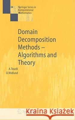 Domain Decomposition Methods--Algorithms and Theory Andrea Toselli Olof Widlund 9783540206965