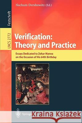 Verification: Theory and Practice: Essays Dedicated to Zohar Manna on the Occasion of His 64th Birthday Nachum Dershowitz 9783540210023 Springer