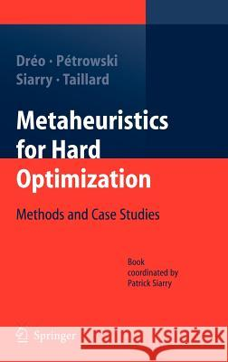 Metaheuristics for Hard Optimization: Methods and Case Studies Johann Dreo Alain Petrowski Patrick Siarry 9783540230229