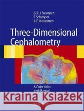 Three-Dimensional Cephalometry: A Color Atlas and Manual G. R. J. Swennen F. A. C. Schutyser J. -E Hausamen 9783540254409