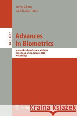 Advances in Biometrics : International Conference, ICB 2006, Hong Kong, China, January 5-7, 2006, Proceedings D. Zhang David Zhang 9783540311119