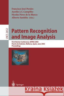 Pattern Recognition and Image Analysis: First Iberian Conference, Ibpria 2003 Puerto de Andratx, Mallorca, Spain, June 4-6, 2003 Proceedings Francisco Jose Perales 9783540402176