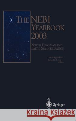The Nebi Yearbook 2003: North European and Baltic Sea Integration L. Hedegaard B. Lindstrom Lars Hedegaard 9783540404194