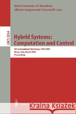 Hybrid Systems: Computation and Control: 4th International Workshop, Hscc 2001 Rome, Italy, March 28-30, 2001 Proceedings Maria Domenica D Maria D. D Alberto L. Sangiovanni-Vincentelli 9783540418665 Springer