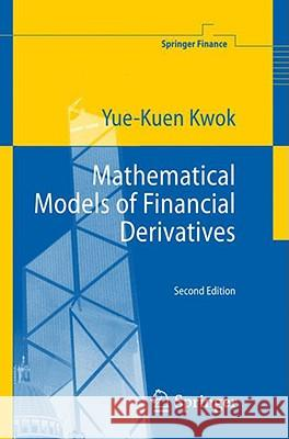 Mathematical Models of Financial Derivatives Yue-Kuen Kwok 9783540422884