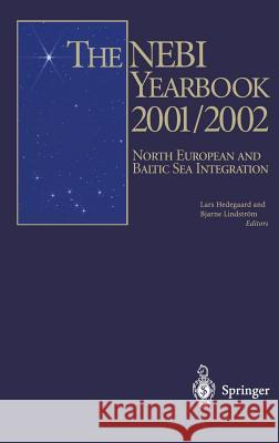 The NEBI YEARBOOK 2001/2002 : North European and Baltic Sea Integration L. Hedegaard B. Lindstrom P. Joenniemi 9783540430049