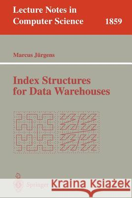 Index Structures for Data Warehouses Marcus Jurgens 9783540433682
