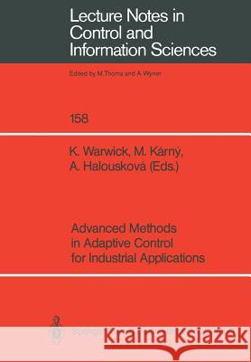 Advanced Methods in Adaptive Control for Industrial Applications Kevin Warwick Miroslav Karny Alena Halouskova 9783540538356