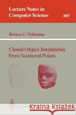 Closed Object Boundaries from Scattered Points Remco C. Veltkamp 9783540588085