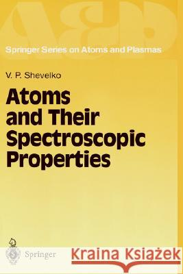 Atoms and Their Spectroscopic Properties V. P. Shevel'ko 9783540617891