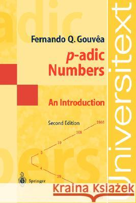 P-Adic Numbers: An Introduction Fernando Q. Gouvea 9783540629115