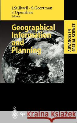 Geographical Information and Planning: European Perspectives J. Stillwell S. Geertman John Stillwell 9783540659020