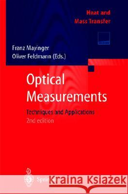 Optical Measurements: Techniques and Applications F. Mayinger Oliver Feldmann Franz Mayinger 9783540666905