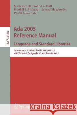 ADA 2005 Reference Manual. Language and Standard Libraries: International Standard Iso/Iec 8652/1995(e) with Technical Corrigendum 1 and Amendment 1 S. Tucker Taft Robert A. Duff Randall L. Brukardt 9783540693352 Springer