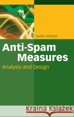 Anti-Spam Measures: Analysis and Design Guido Schryen 9783540717485