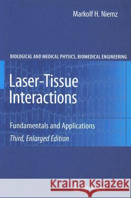 Laser-Tissue Interactions: Fundamentals and Applications Markolf H. Niemz 9783540721918