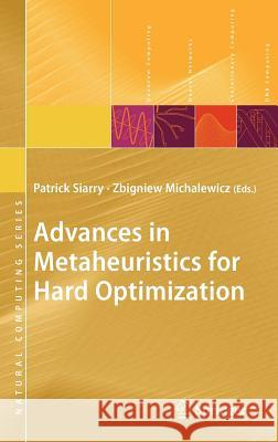 Advances in Metaheuristics for Hard Optimization Zbigniew Michalewicz 9783540729594