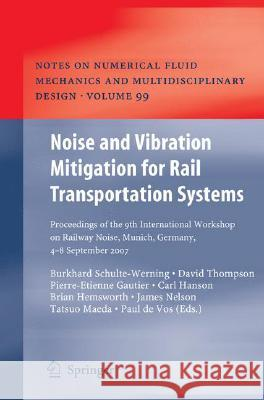 Noise and Vibration Mitigation for Rail Transportation Systems: Proceedings of the 9th International Workshop on Railway Noise, Munich, Germany, 4 - 8 David Thompson Pierre-Etienne Gautier Carl Hanson 9783540748922