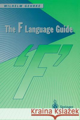 The F Language Guide Wilhelm Gehrke 9783540761655 Springer