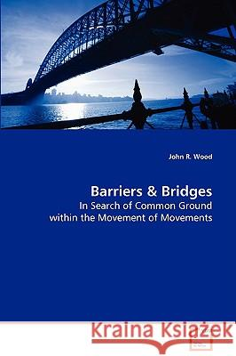Barriers & Bridges John R. Wood 9783639009507 VDM Verlag