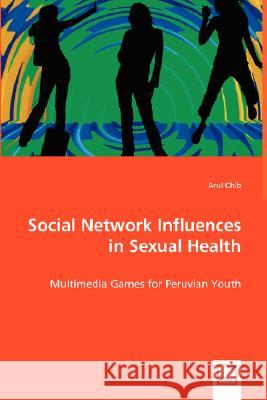 Social Network Influences in Sexual Health Arul Chib 9783639023633