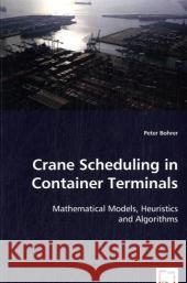 Crane Scheduling in Container Terminals Peter Bohrer 9783639042368