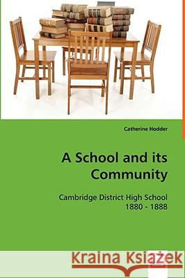 A School and Its Community Catherine Hodder 9783639053852