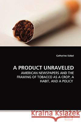 A Product Unraveled Catherine Siebel 9783639089554