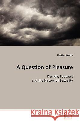 A Question of Pleasure Heather Worth 9783639104479
