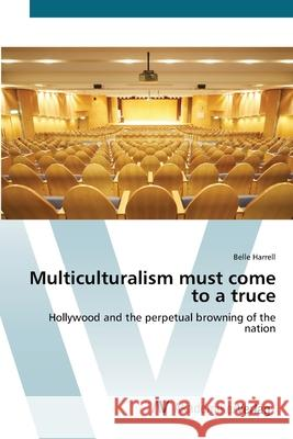 Multiculturalism must come to a truce Harrell, Belle 9783639414592 AV Akademikerverlag