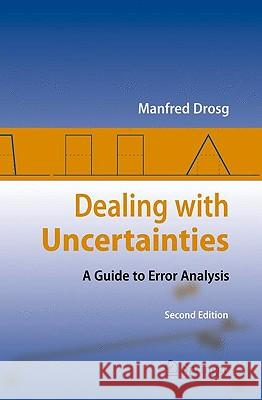 Dealing with Uncertainties: A Guide to Error Analysis Manfred Drosg 9783642013836