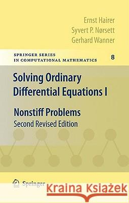 Solving Ordinary Differential Equations I: Nonstiff Problems Ernst Hairer Syvert P. N Gerhard Wanner 9783642051630