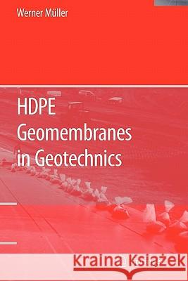 Hdpe Geomembranes in Geotechnics Werner W. Muller 9783642072109
