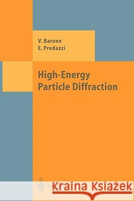 High-Energy Particle Diffraction Vincenzo Barone Enrico Predazzi 9783642075674 Springer
