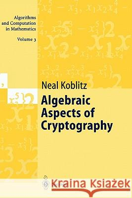 Algebraic Aspects of Cryptography Neal Koblitz 9783642083327 Springer
