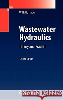 Wastewater Hydraulics: Theory and Practice Willi H. Hager 9783642113826