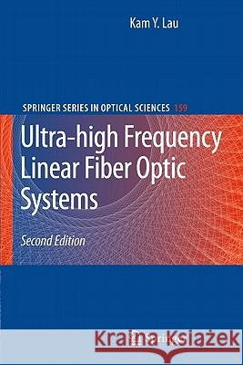 Ultra-high Frequency Linear Fiber Optic Systems Kam Lau 9783642164576